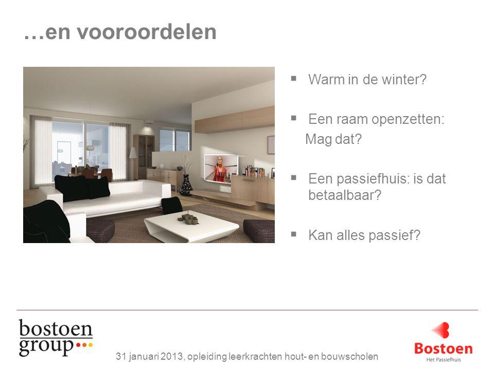 31 januari 2013, opleiding leerkrachten hout- en bouwscholen  Warm in de winter?  Een raam openzetten: Mag dat?  Een passiefhuis: is dat betaalbaar