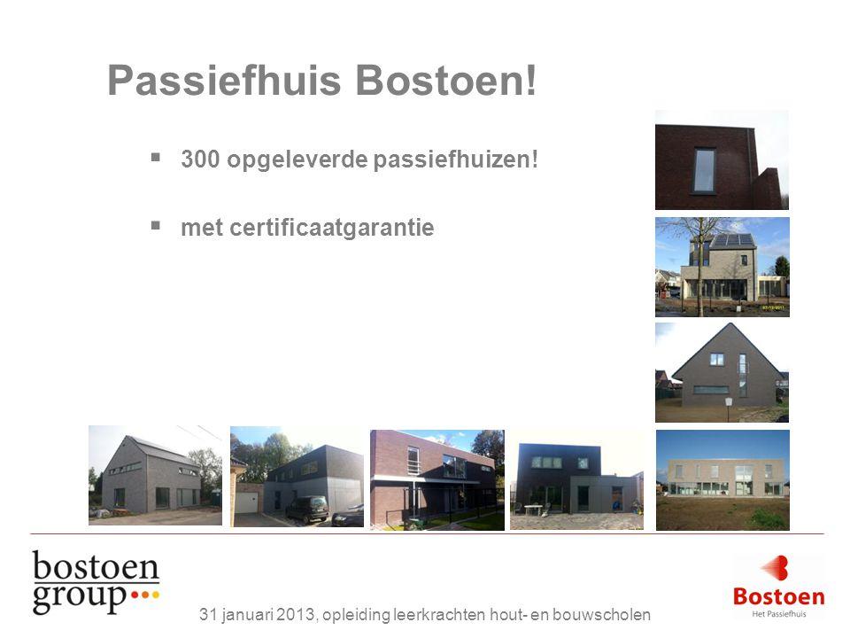 Passiefhuis Bostoen!  300 opgeleverde passiefhuizen!  met certificaatgarantie 31 januari 2013, opleiding leerkrachten hout- en bouwscholen