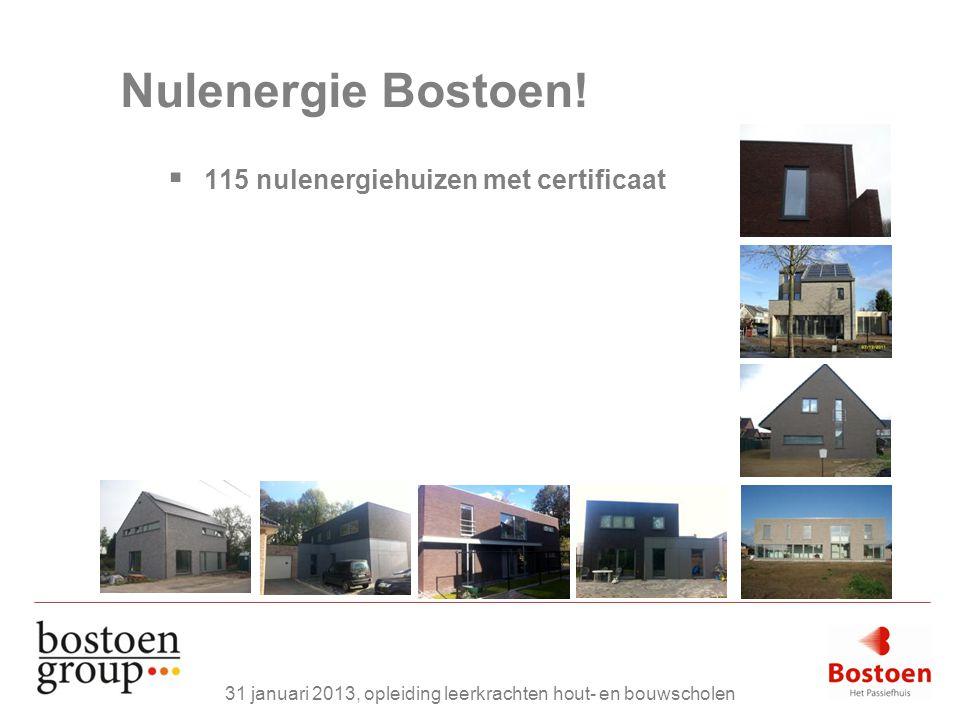 Nulenergie Bostoen!  115 nulenergiehuizen met certificaat 31 januari 2013, opleiding leerkrachten hout- en bouwscholen