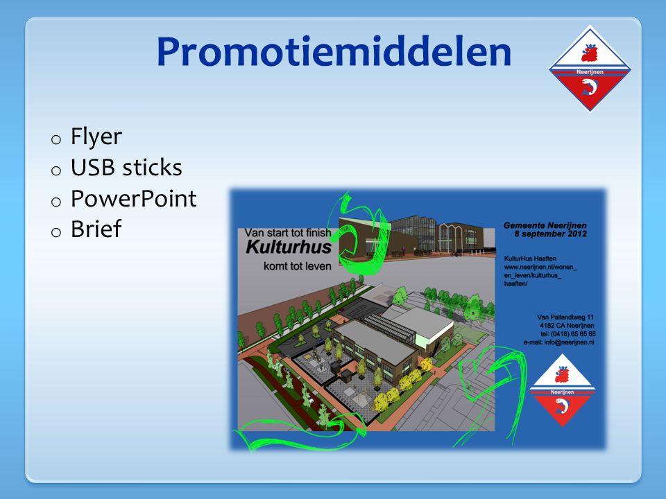 Promotiemiddelen o Flyer o USB sticks o PowerPoint o Brief