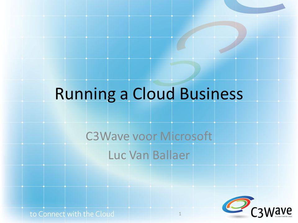 Running a Cloud Business C3Wave voor Microsoft Luc Van Ballaer 1