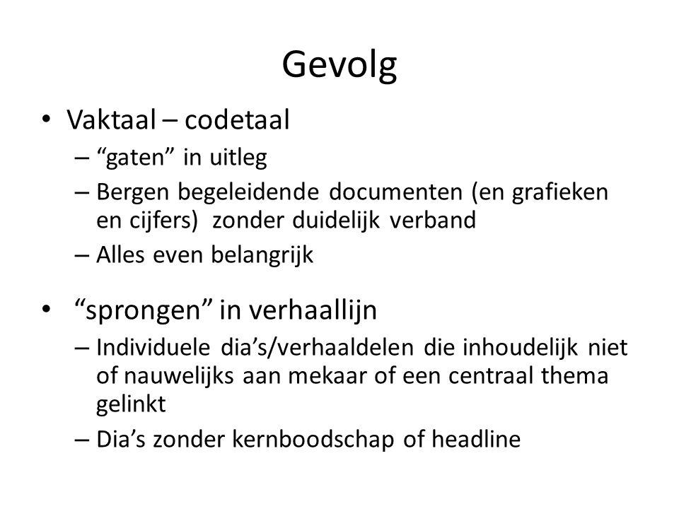 """Gevolg • Vaktaal – codetaal – """"gaten"""" in uitleg – Bergen begeleidende documenten (en grafieken en cijfers) zonder duidelijk verband – Alles even belan"""