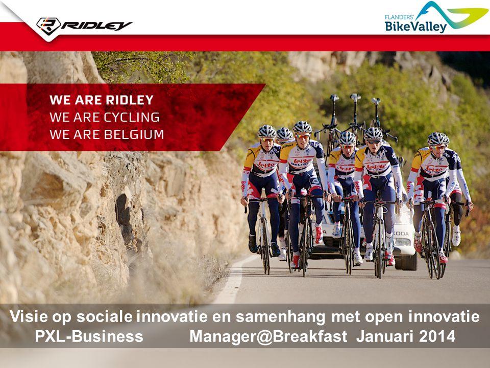 Visie op sociale innovatie en samenhang met open innovatie PXL-Business Manager@Breakfast Januari 2014