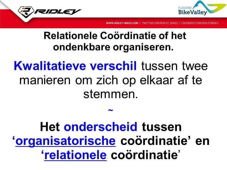 Relationele Coördinatie of het ondenkbare organiseren. Kwalitatieve verschil tussen twee manieren om zich op elkaar af te stemmen. ~ Het onderscheid t