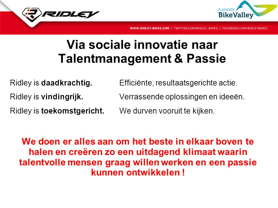 Via sociale innovatie naar Talentmanagement & Passie Ridley is daadkrachtig.