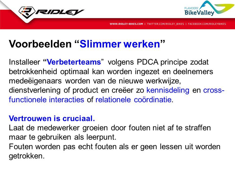 """Voorbeelden """"Slimmer werken"""" Installeer """"Verbeterteams"""" volgens PDCA principe zodat betrokkenheid optimaal kan worden ingezet en deelnemers medeëigena"""