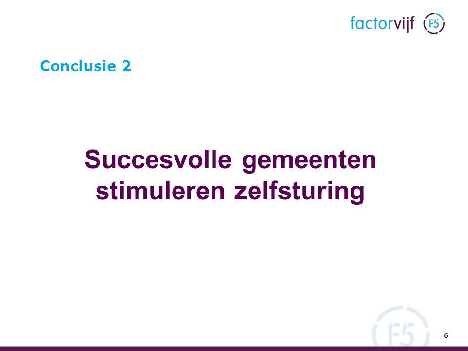 Conclusie 2 Succesvolle gemeenten stimuleren zelfsturing 6