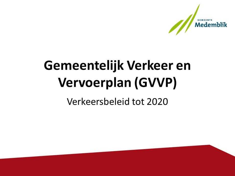 Gemeentelijk Verkeer en Vervoerplan (GVVP) Verkeersbeleid tot 2020