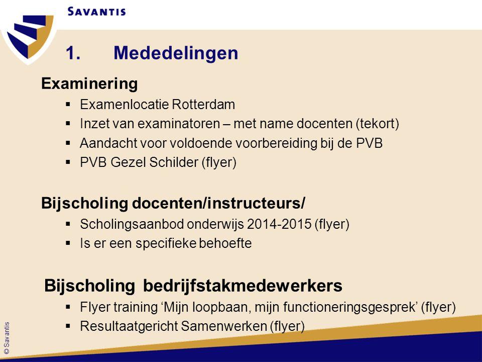 © Savantis 2.Sectorplan Schilderen & Onderhoud en Afbouw Ronald van Driel Directielid Savantis