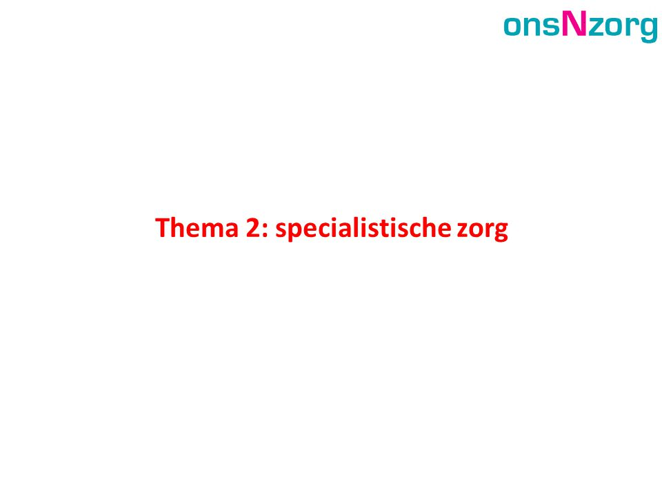 Thema 2: specialistische zorg
