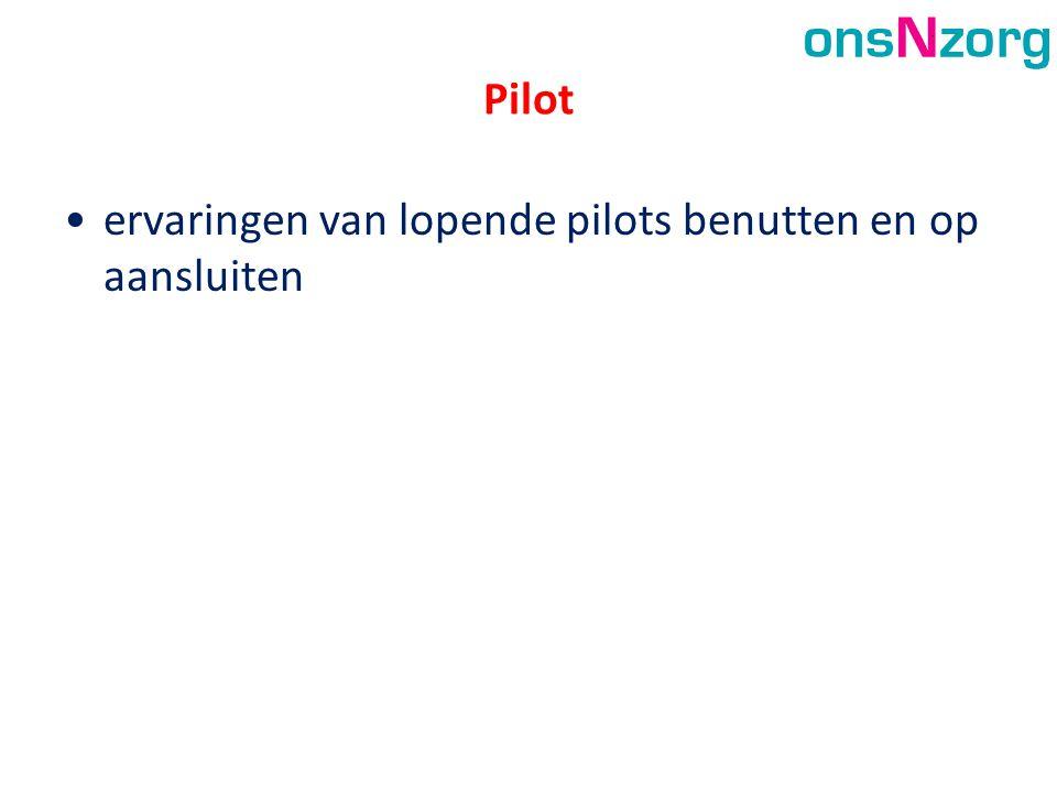 Pilot •ervaringen van lopende pilots benutten en op aansluiten