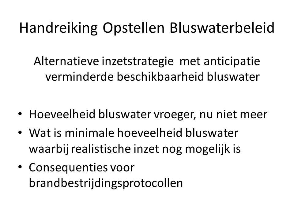 Handreiking Opstellen Bluswaterbeleid Alternatieve inzetstrategie met anticipatie verminderde beschikbaarheid bluswater • Hoeveelheid bluswater vroege