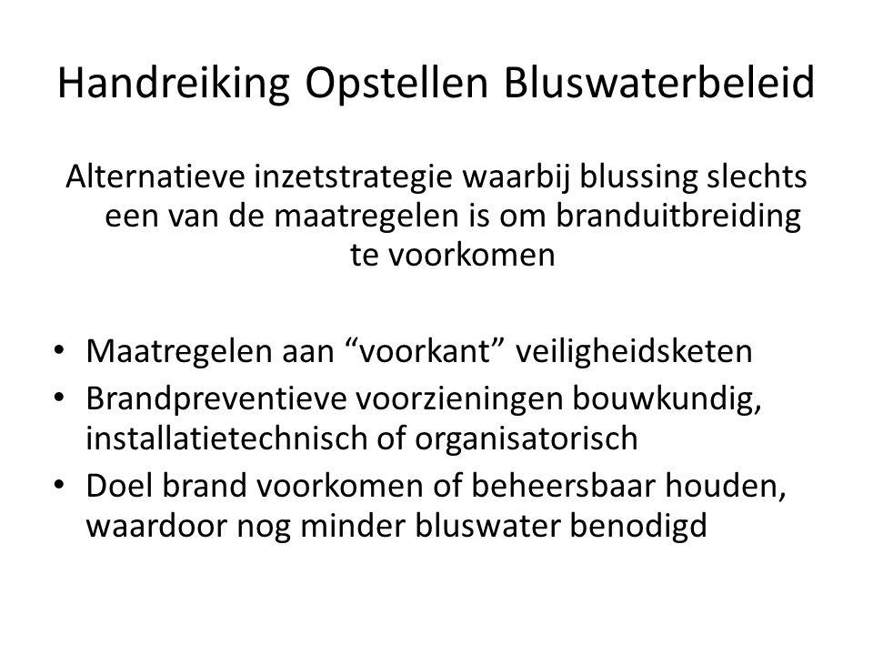 Handreiking Opstellen Bluswaterbeleid Alternatieve inzetstrategie waarbij blussing slechts een van de maatregelen is om branduitbreiding te voorkomen