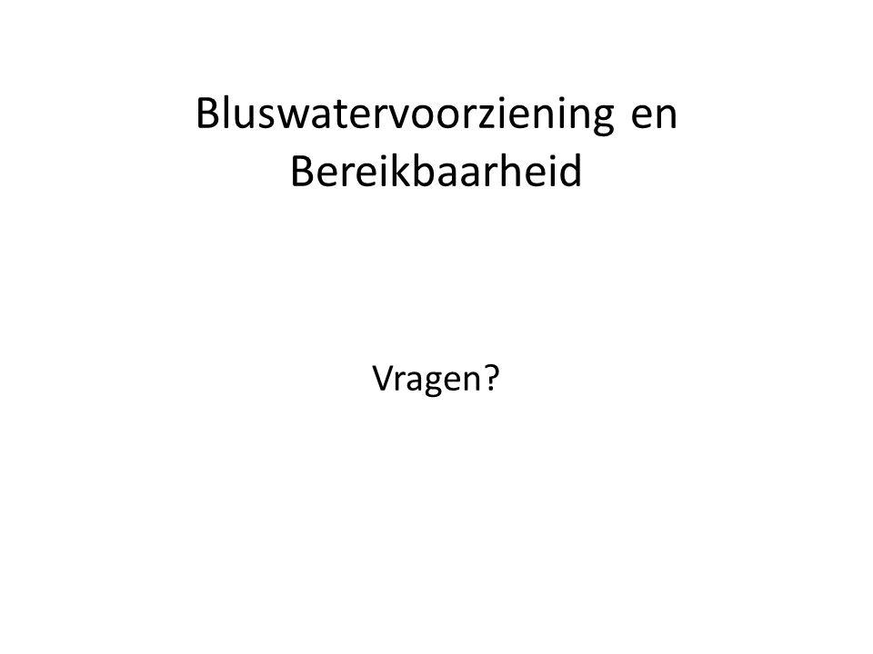 Bluswatervoorziening en Bereikbaarheid Vragen?