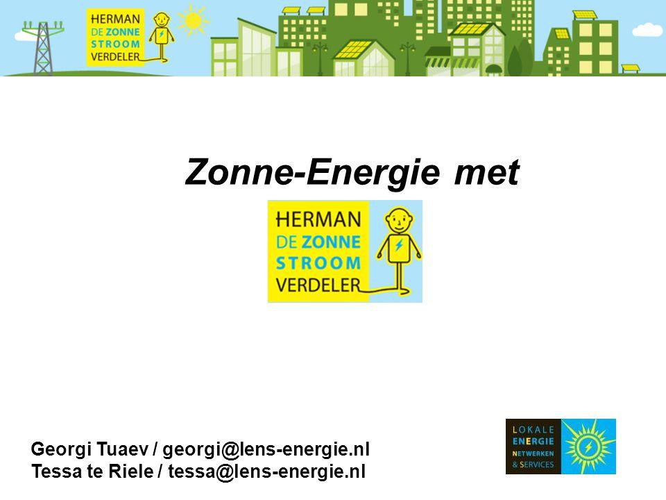 Zonne-Energie met Georgi Tuaev / georgi@lens-energie.nl Tessa te Riele / tessa@lens-energie.nl