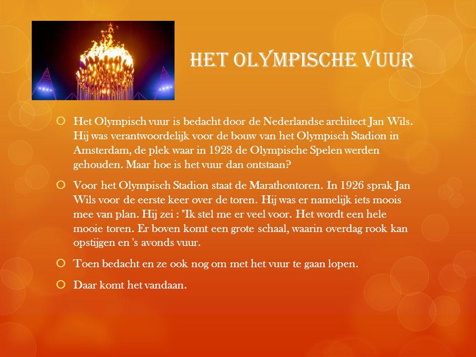 Het Olympische vuur  Het Olympisch vuur is bedacht door de Nederlandse architect Jan Wils.
