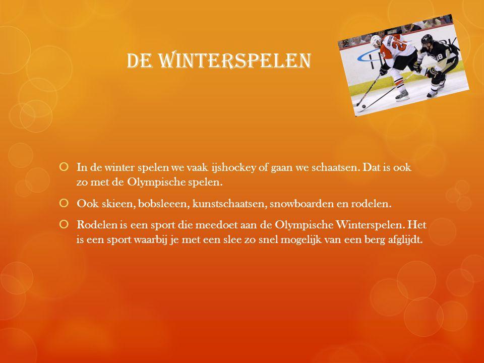 de Winterspelen  In de winter spelen we vaak ijshockey of gaan we schaatsen.