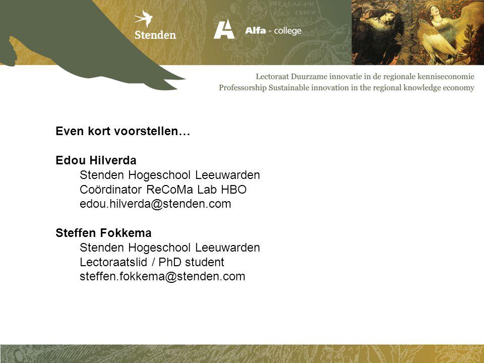 Even kort voorstellen… Edou Hilverda Stenden Hogeschool Leeuwarden Coördinator ReCoMa Lab HBO edou.hilverda@stenden.com Steffen Fokkema Stenden Hogesc