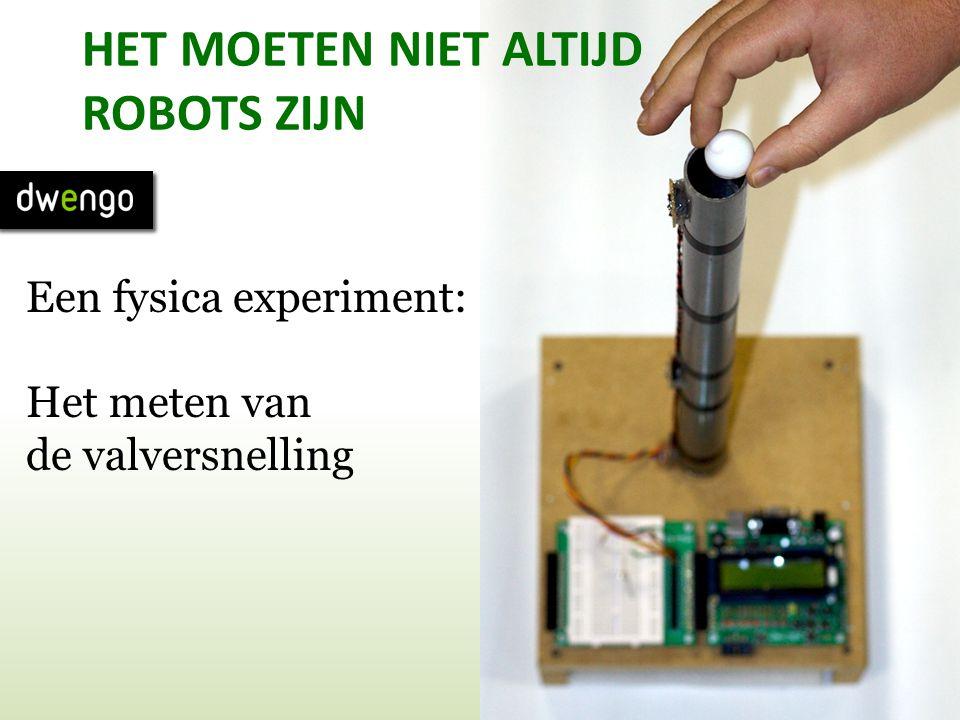 HET MOETEN NIET ALTIJD ROBOTS ZIJN Een fysica experiment: Het meten van de valversnelling