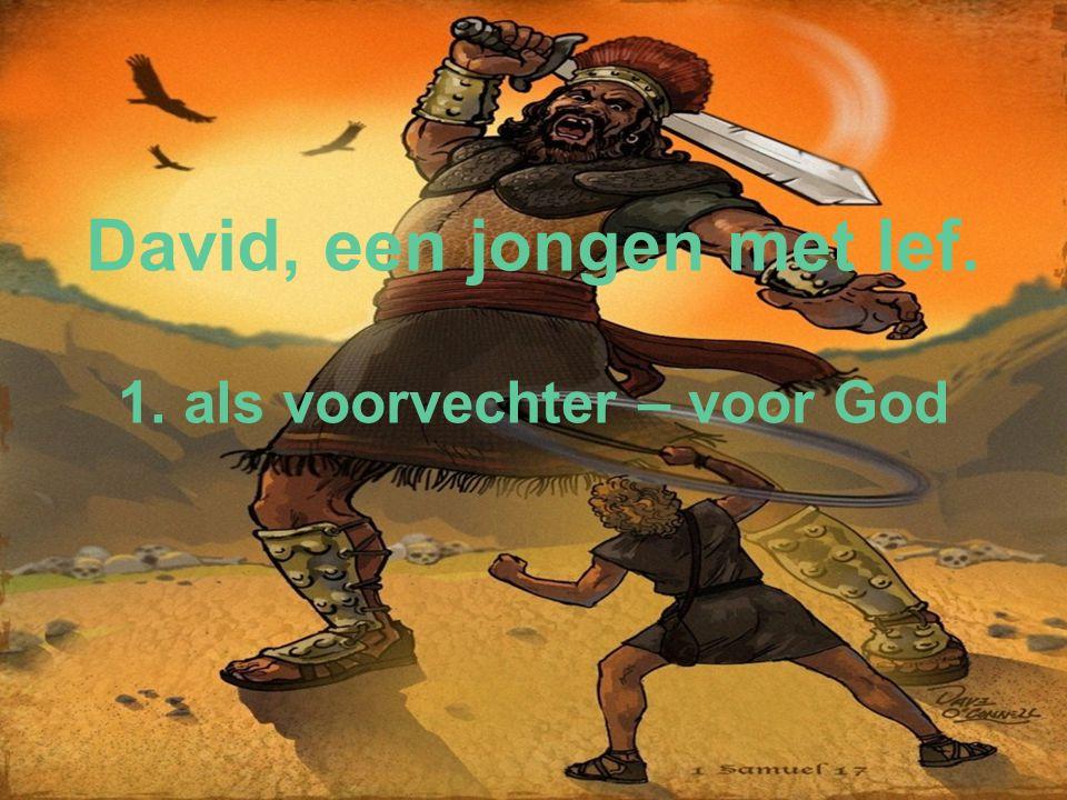 David, een jongen met lef. 1. als voorvechter – voor God
