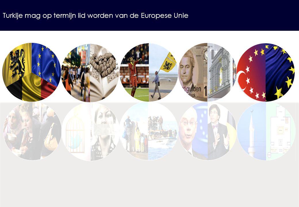 Turkije mag op termijn lid worden van de Europese Unie