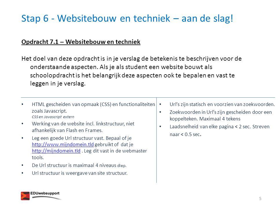 Stap 6 - Websitebouw en techniek – aan de slag! Opdracht 7.1 – Websitebouw en techniek Het doel van deze opdracht is in je verslag de betekenis te bes