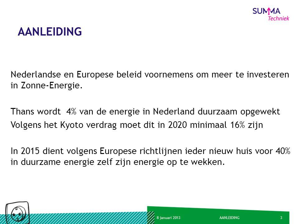 48 januari 2013AANLEIDING Opdrachtgevers Agentschap NL, UNETO-VNI en Holland Solar willen professionele kennis van Installaties en Montage van Zonne-Energie systemen.