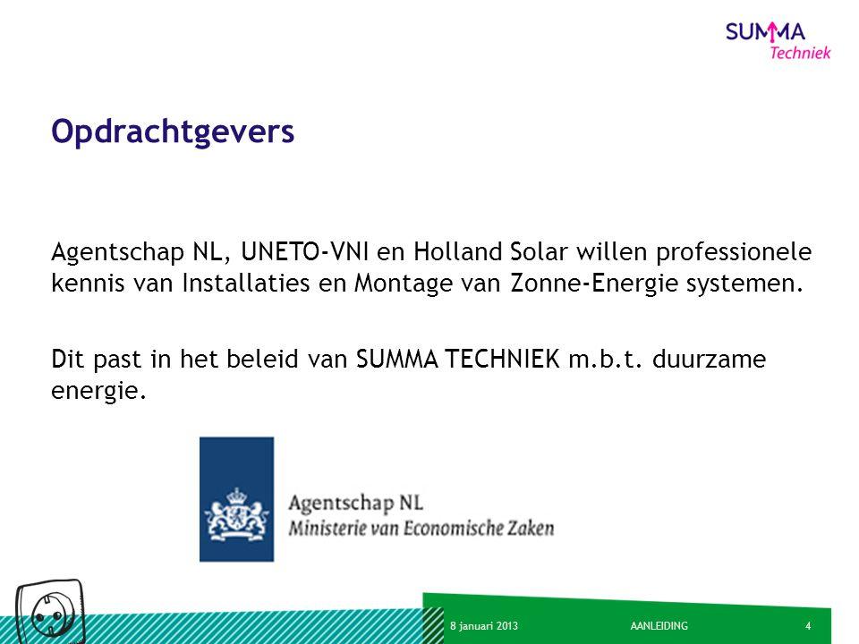 48 januari 2013AANLEIDING Opdrachtgevers Agentschap NL, UNETO-VNI en Holland Solar willen professionele kennis van Installaties en Montage van Zonne-E