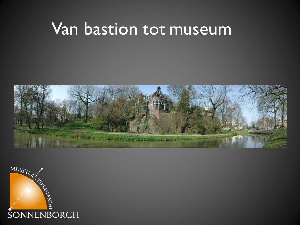 Van bastion tot museum