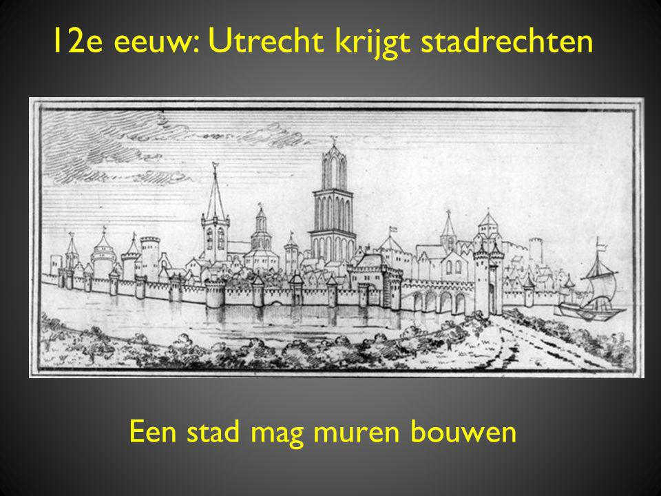 Een stad mag muren bouwen 12e eeuw: Utrecht krijgt stadrechten