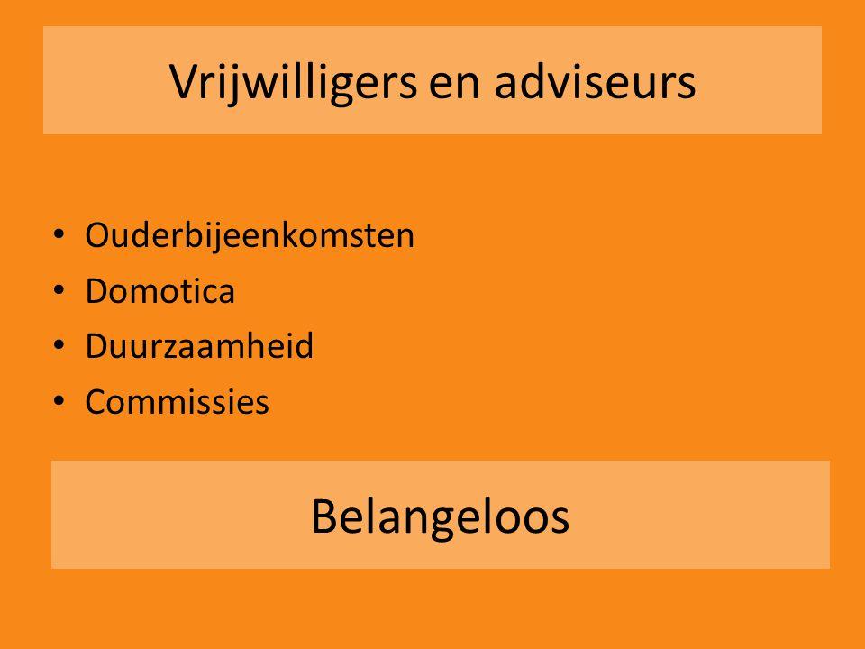 Vrijwilligers en adviseurs • Ouderbijeenkomsten • Domotica • Duurzaamheid • Commissies Belangeloos