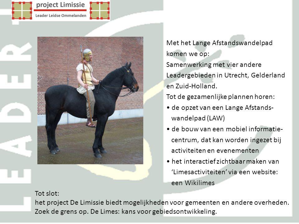 Met het Lange Afstandswandelpad komen we op: Samenwerking met vier andere Leadergebieden in Utrecht, Gelderland en Zuid-Holland. Tot de gezamenlijke p
