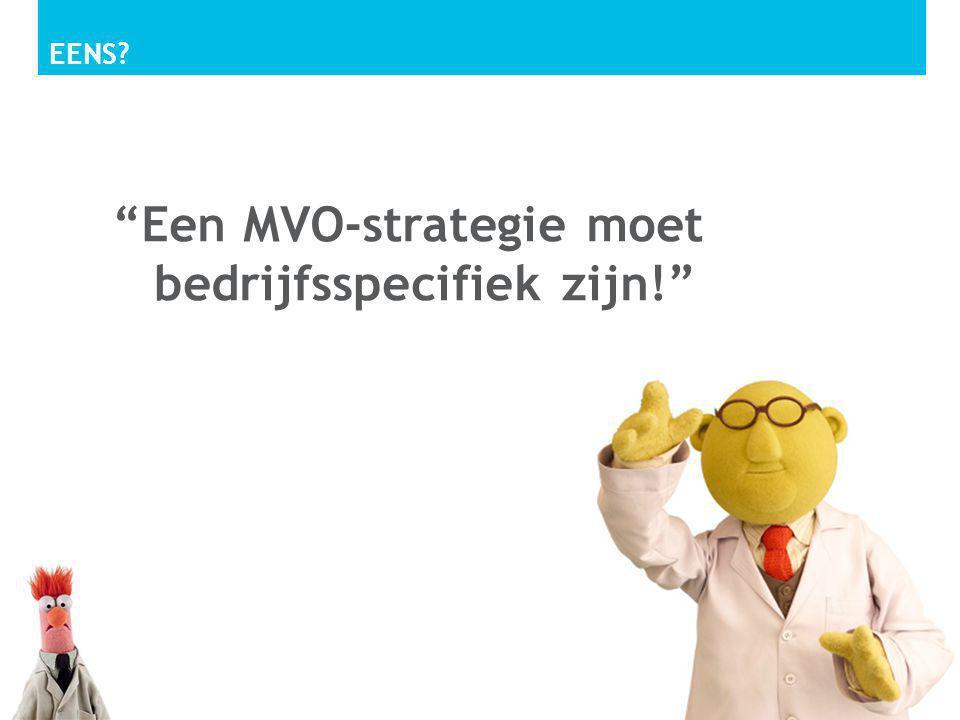 EENS? 16 Een MVO-strategie moet bedrijfsspecifiek zijn!