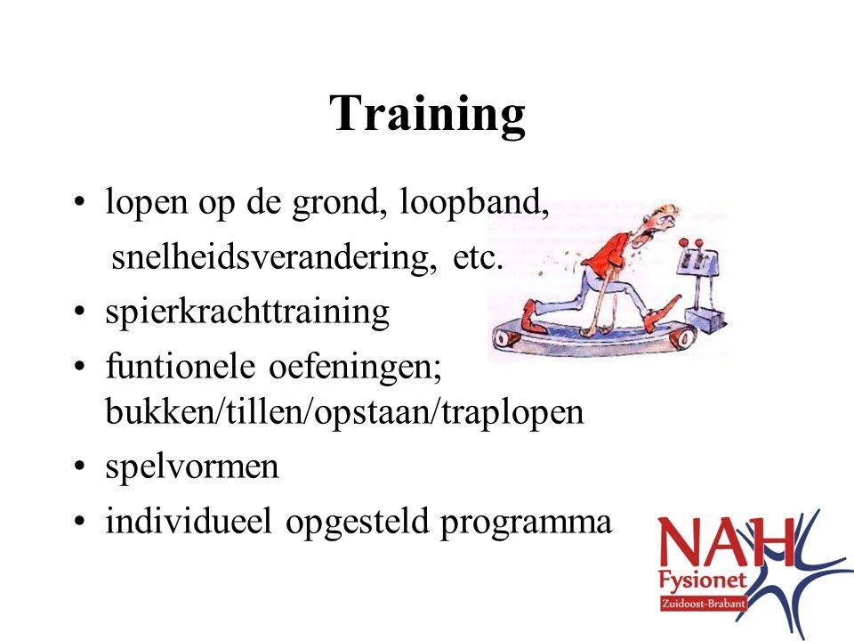 Training •lopen op de grond, loopband, snelheidsverandering, etc.