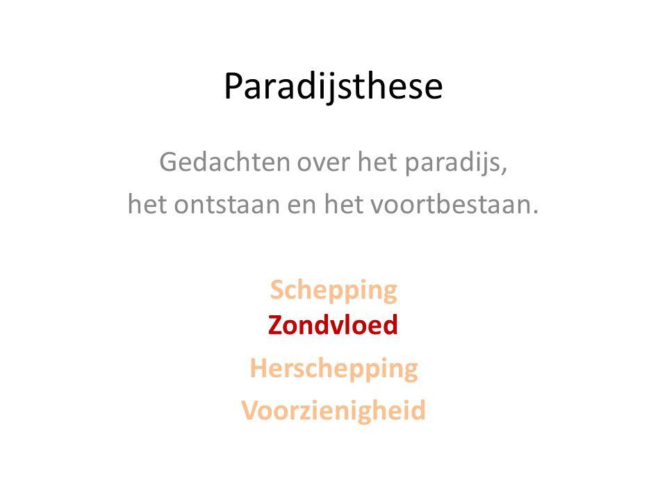 Paradijsthese Gedachten over het paradijs, het ontstaan en het voortbestaan.