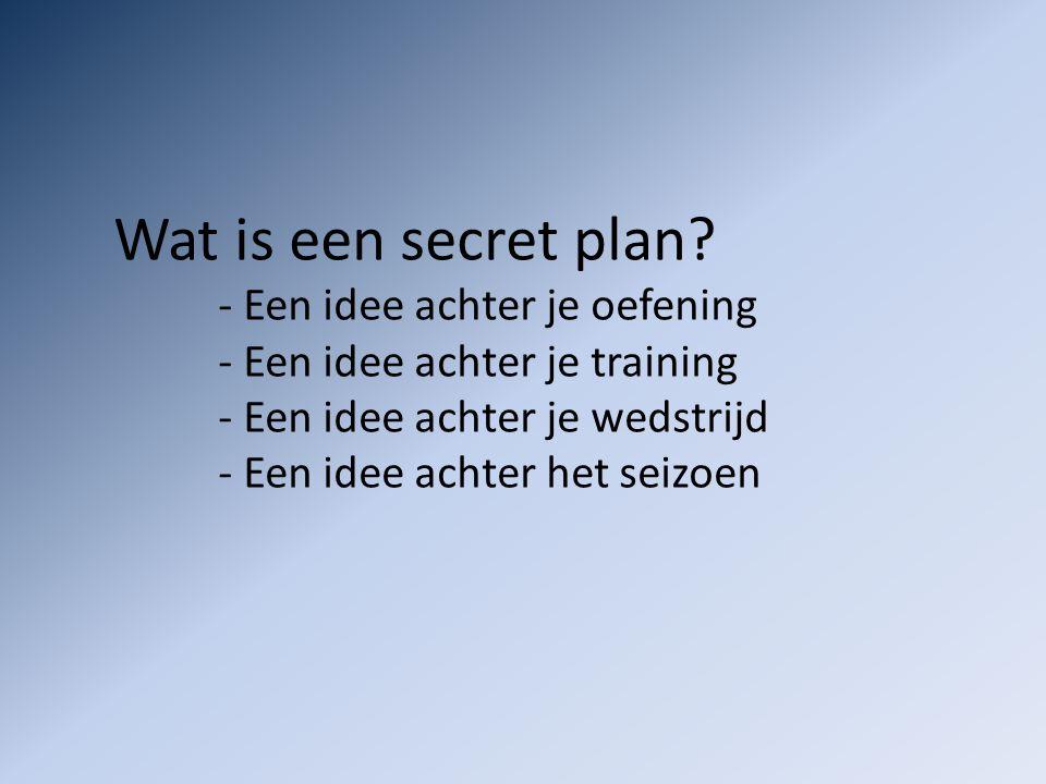 Wat is een secret plan.