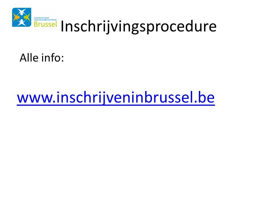 Inschrijvingsprocedure Alle info: www.inschrijveninbrussel.be