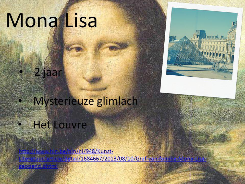 Mona Lisa • 2 jaar • Mysterieuze glimlach http://www.hln.be/hln/nl/948/Kunst- Literatuur/article/detail/1684667/2013/08/10/Graf-van-familie-Mona-Lisa-