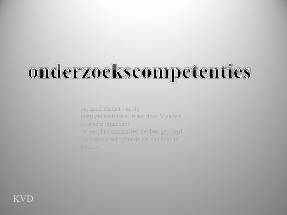 tekst1 KVD oc: geen dictaat van de leerplancommissie, maar door Vlaamse overheid opgelegd; de leerplancommissies hebben gepoogd die vakoverschrijdende
