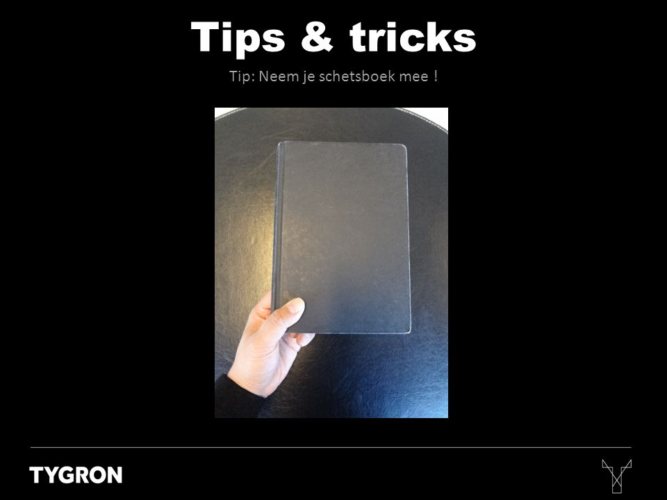Tips & tricks Tip: Neem je schetsboek mee !