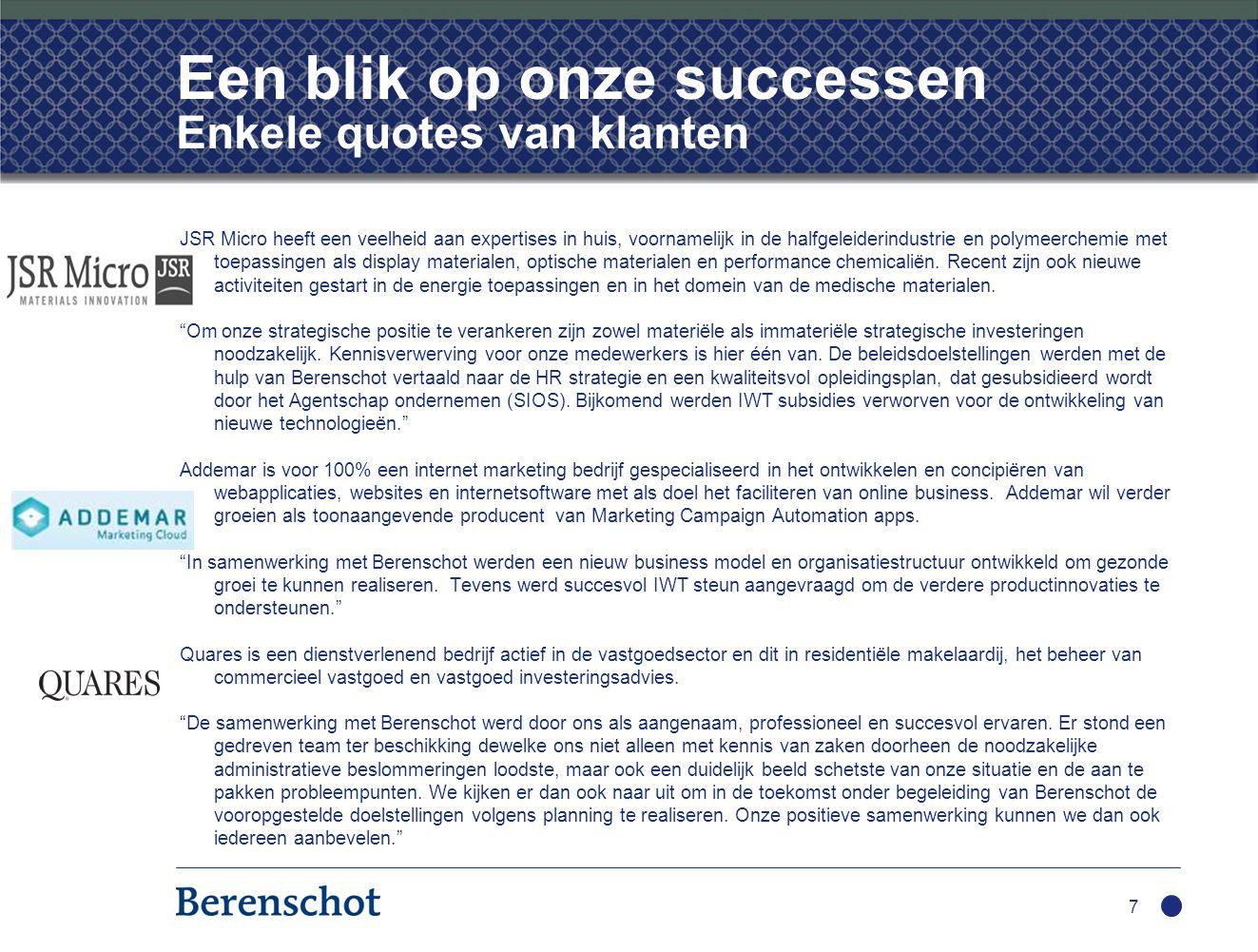Een blik op onze successen Enkele quotes van klanten 7 JSR Micro heeft een veelheid aan expertises in huis, voornamelijk in de halfgeleiderindustrie e