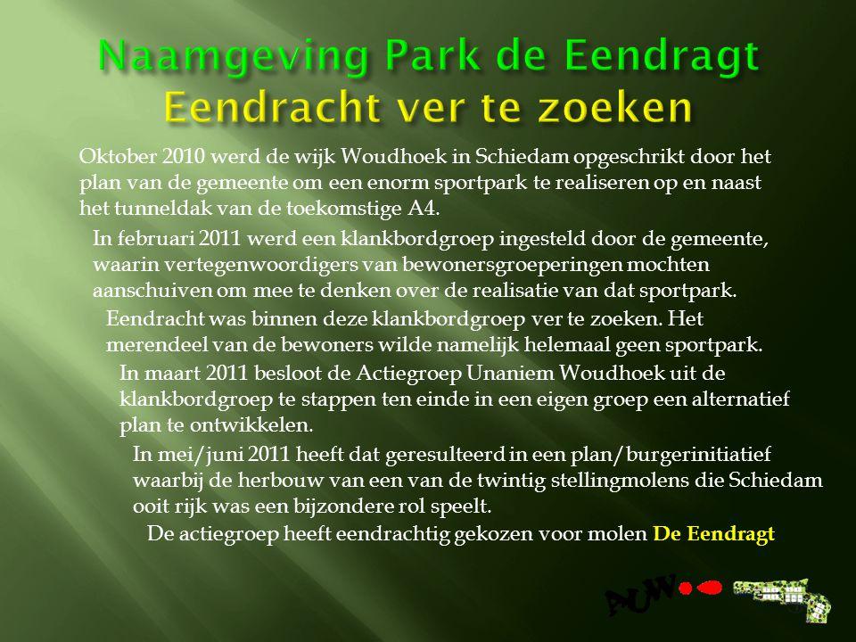 Oktober 2010 werd de wijk Woudhoek in Schiedam opgeschrikt door het plan van de gemeente om een enorm sportpark te realiseren op en naast het tunneldak van de toekomstige A4.