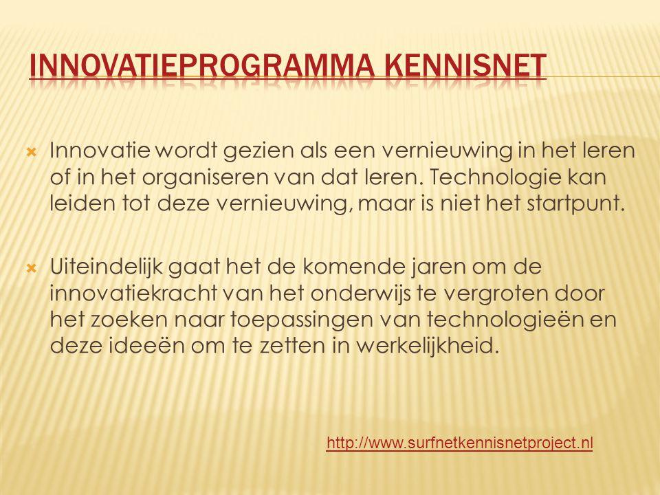  Innovatie wordt gezien als een vernieuwing in het leren of in het organiseren van dat leren.