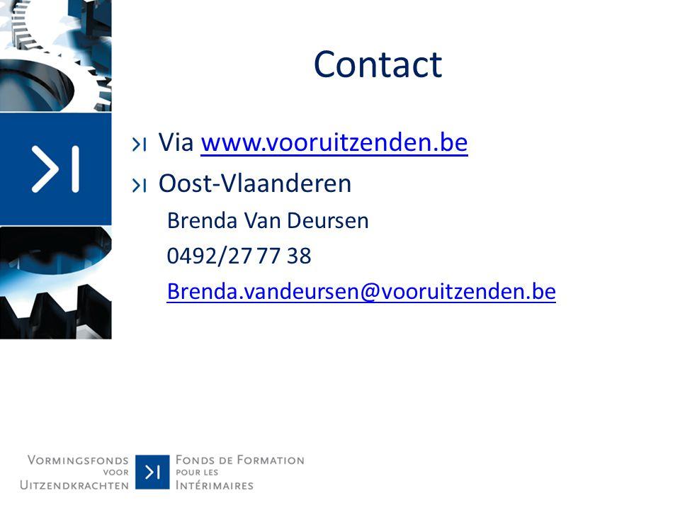 Contact Via www.vooruitzenden.bewww.vooruitzenden.be Oost-Vlaanderen Brenda Van Deursen 0492/27 77 38 Brenda.vandeursen@vooruitzenden.be