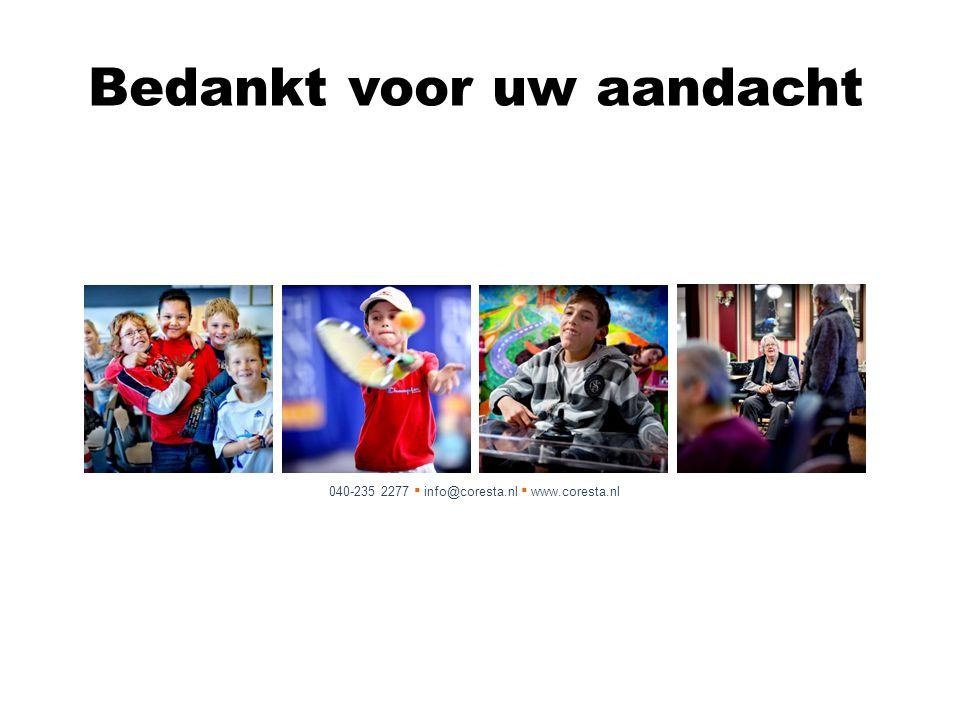 Bedankt voor uw aandacht 040-235 2277 ▪ info@coresta.nl ▪ www.coresta.nl