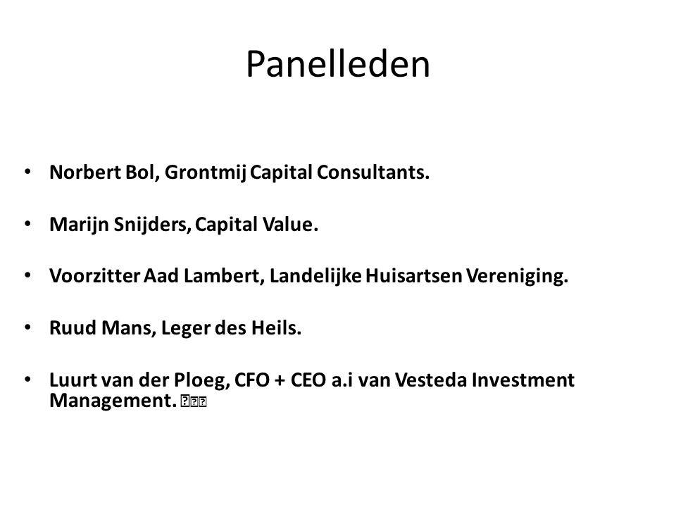 Panelleden • Norbert Bol, Grontmij Capital Consultants. • Marijn Snijders, Capital Value. • Voorzitter Aad Lambert, Landelijke Huisartsen Vereniging.