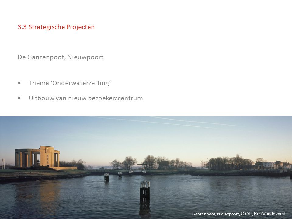 3.3 Strategische Projecten De Ganzenpoot, Nieuwpoort  Thema 'Onderwaterzetting'  Uitbouw van nieuw bezoekerscentrum Ganzenpoot, Nieuwpoort, © OE, Kris Vandevorst