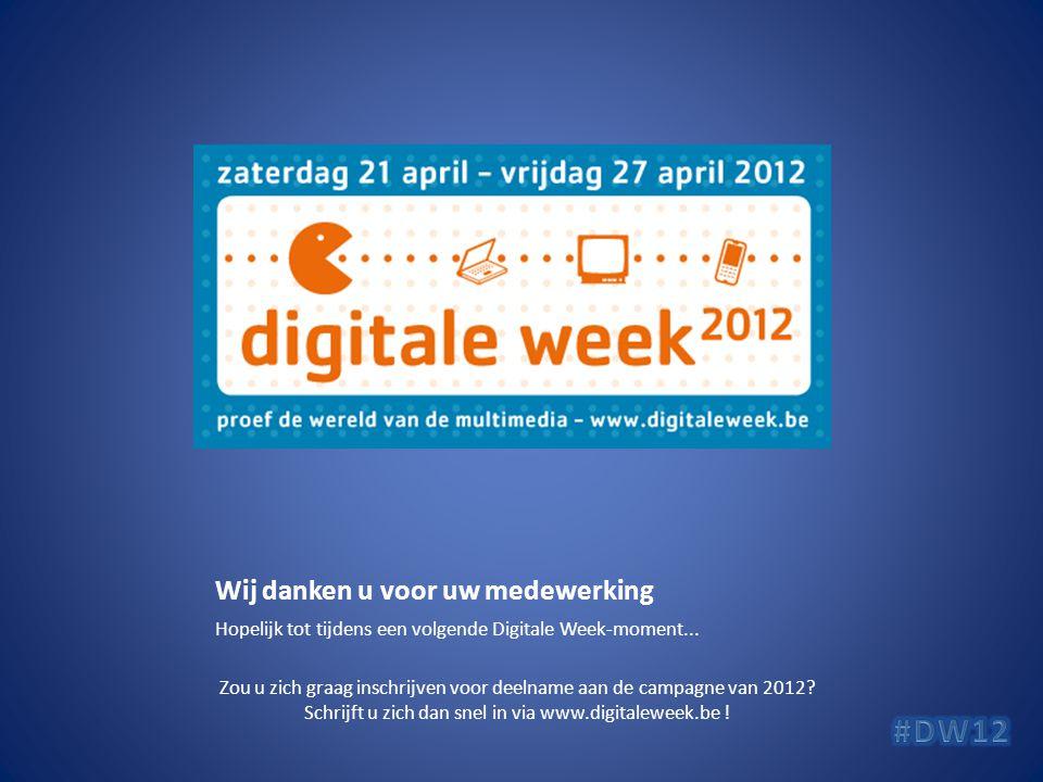 Wij danken u voor uw medewerking Hopelijk tot tijdens een volgende Digitale Week-moment...