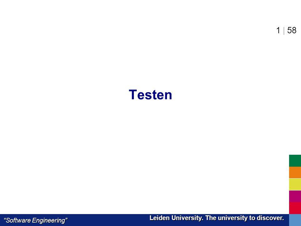 "Leiden University. The university to discover. Leiden University. The university to discover. ""Software Engineering"" 1 | 58 Testen"