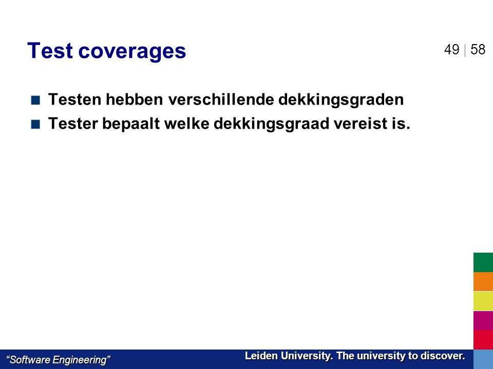 "Leiden University. The university to discover. Leiden University. The university to discover. ""Software Engineering"" 49 